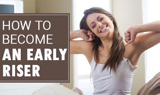 How to become an early riser?