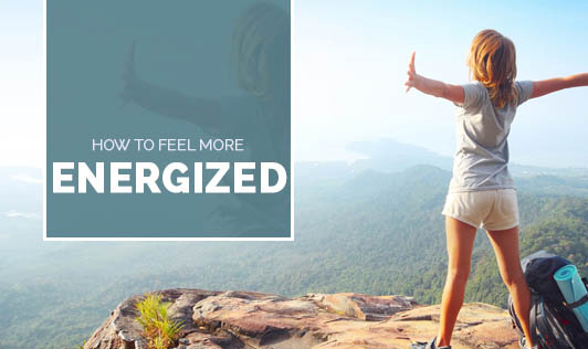 How to feel more energized?