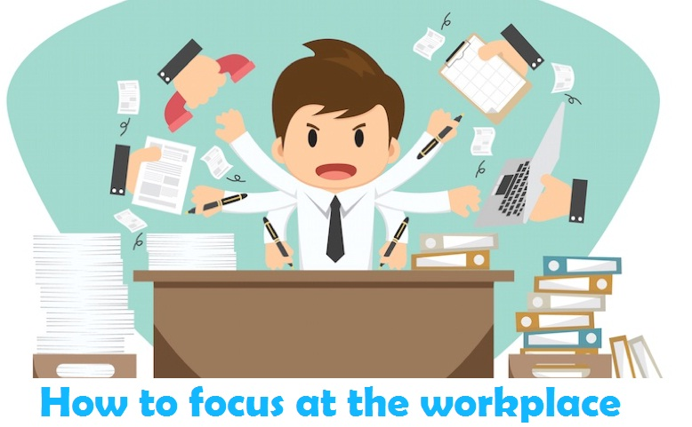 How to focus at the workplace
