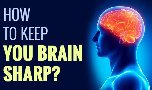 How to keep you brain sharp?