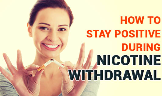 How to stay positive during nicotine withdrawal