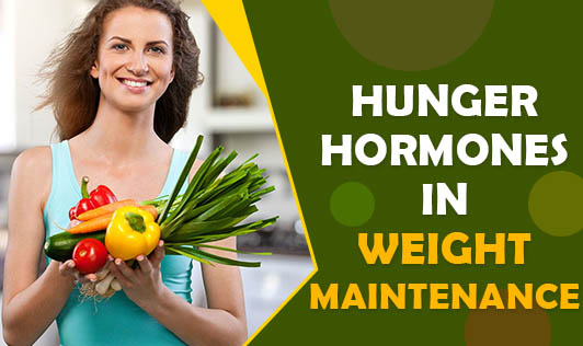 Hunger Hormones In Weight Maintenance