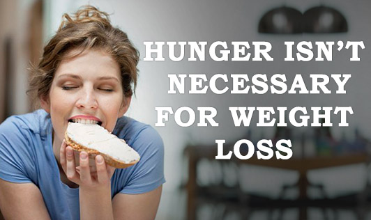 Hunger isn't necessary for weight loss