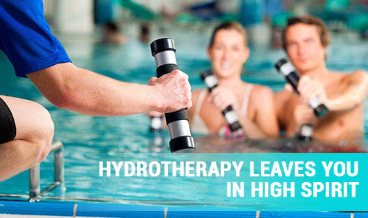 Hydrotherapy leaves you in high spirit