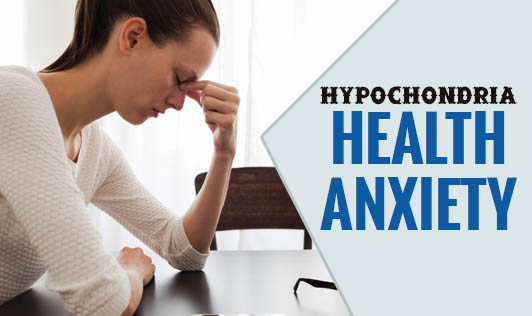 Hypochondria (Health Anxiety)