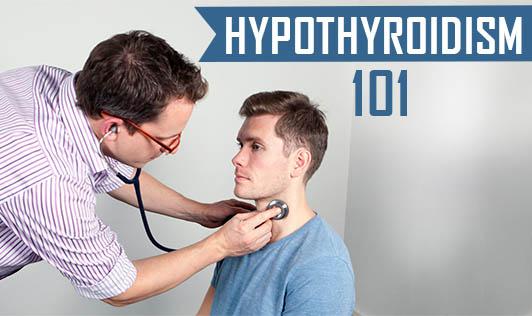 Hypothyroidism 101