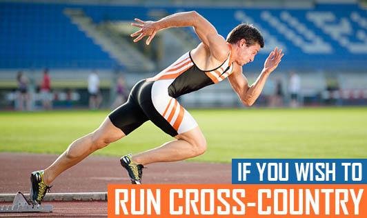 If You Wish To Run Cross-Country...