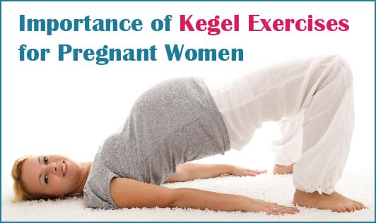 10 Kegel Exercises for Pregnant Women and Their Benefits