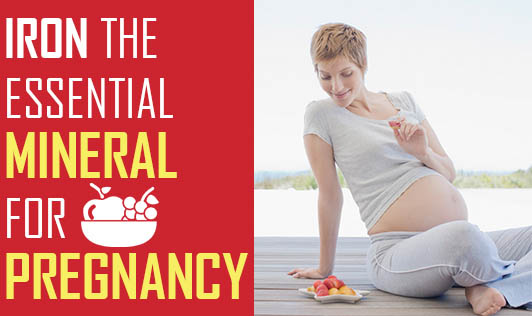 Iron, the Essential Mineral for Pregnancy!