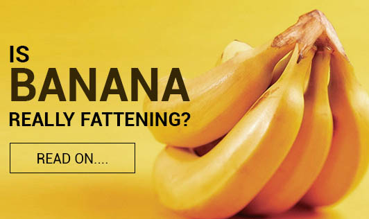 Is Banana Really Fattening? Read on....