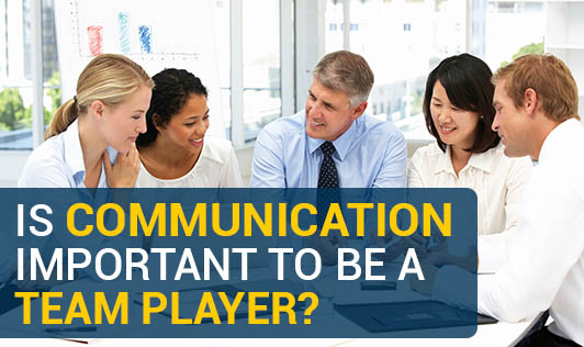 Is Communication Important To Be A Team Player?