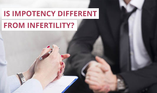Is Impotency Different from Infertility?