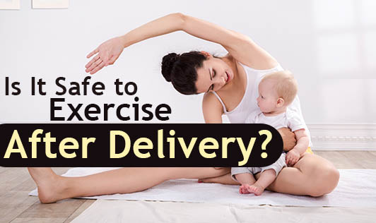Is It Safe to Exercise After Delivery?