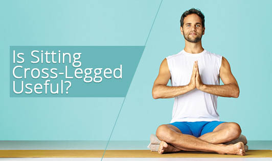 Is Sitting Cross-Legged Useful?