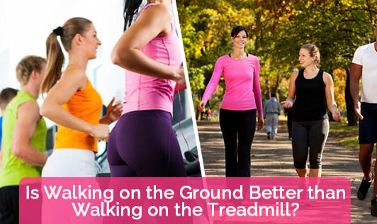 Is Walking on the Ground Better than Walking on the Treadmill?