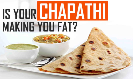 Is Your Chapathi Making you Fat?