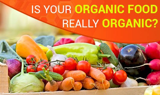 Is Your Organic Food Really Organic?