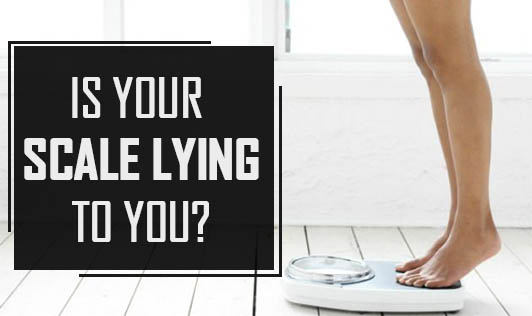 Is Your Scale Lying to You?