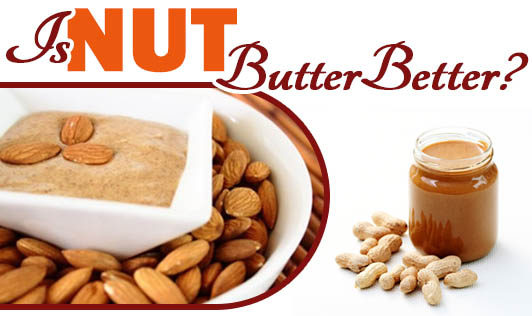 Is nut butter better?