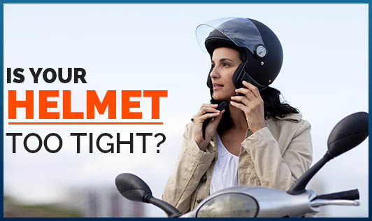 Is your helmet too tight?