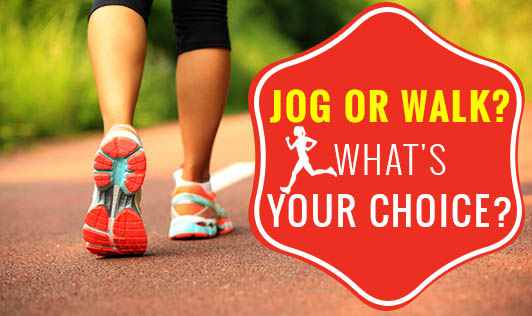 Jog or Walk? What's Your Choice?