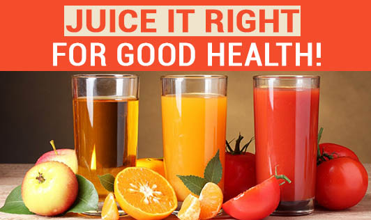 Juice it Right for Good Health!
