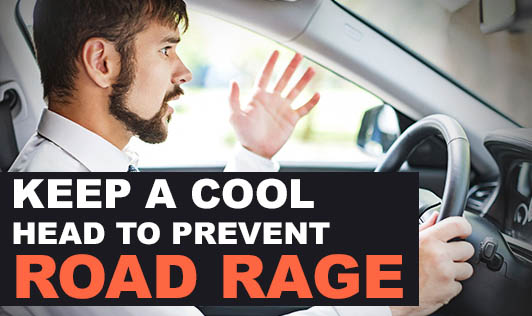 Keep A Cool Head To Prevent Road Rage