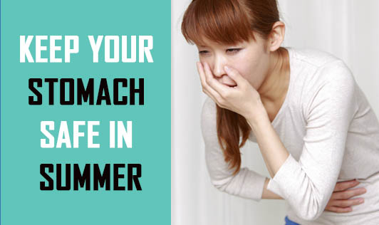 Keep Your Stomach Safe In Summer
