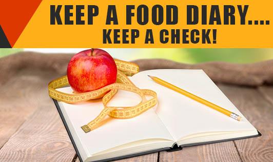Keep a Food Diary.... Keep a Check!