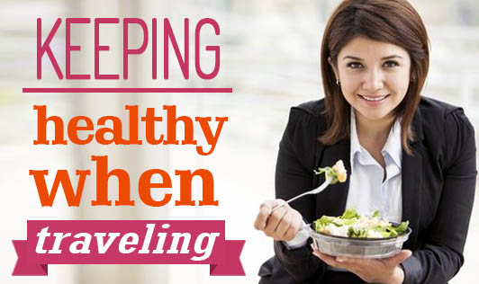 Keeping healthy when traveling