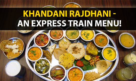 Khandani Rajdhani - An Express Train Menu!