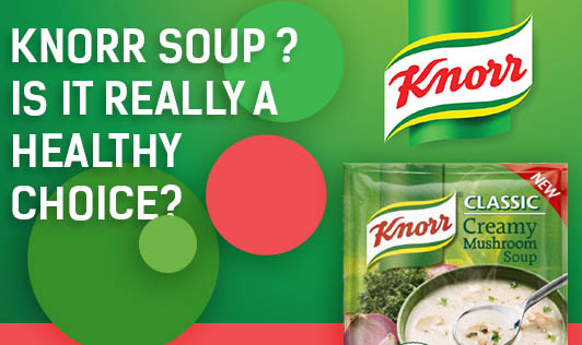 Knorr Soup ? Is it Really A Healthy Choice?