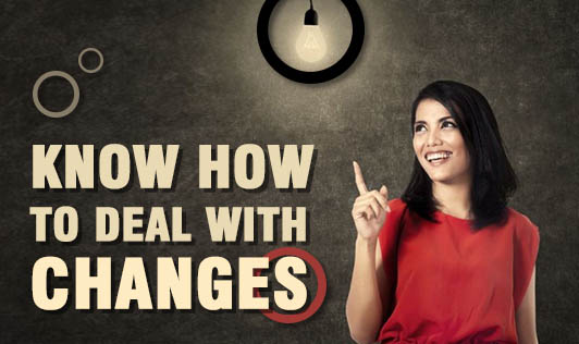 Know How To Deal With Changes