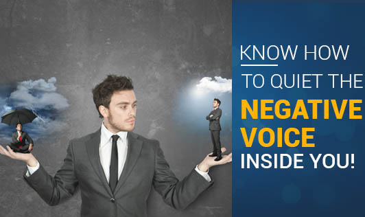Know How To Quiet The Negative Voice Inside You!