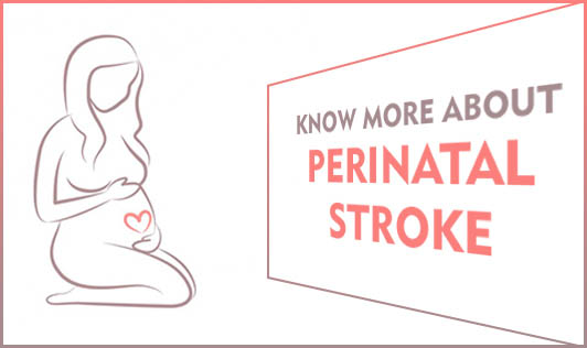 Know More about Perinatal Stroke: