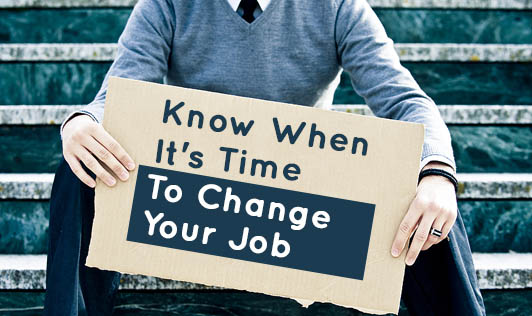 Know When It's Time To Change Your Job