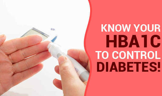 Know Your HbA1C to Control Diabetes!