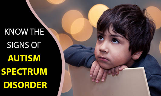 Know the Signs of Autism Spectrum Disorder