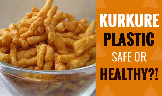 Kurkure-Plastic, Safe or Healthy?!