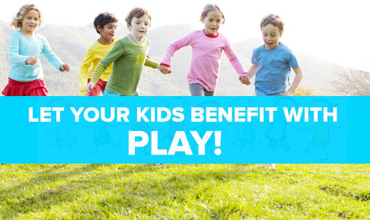 Let Your Kids Benefit With Play!