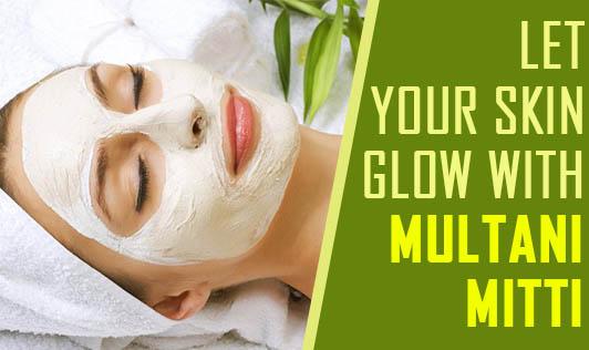 Let Your Skin Glow with Multani Mitti!