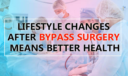 Lifestyle Changes after Bypass Surgery Means Better Health