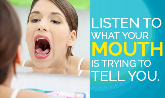 Listen To What Your Mouth is Trying To Tell You.