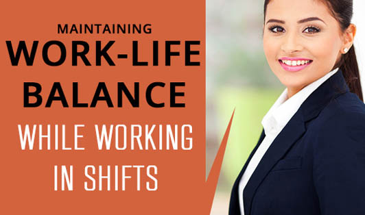 Maintaining work-life balance while working in shifts