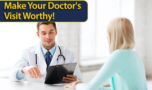 Make Your Doctor's Visit Worthy!