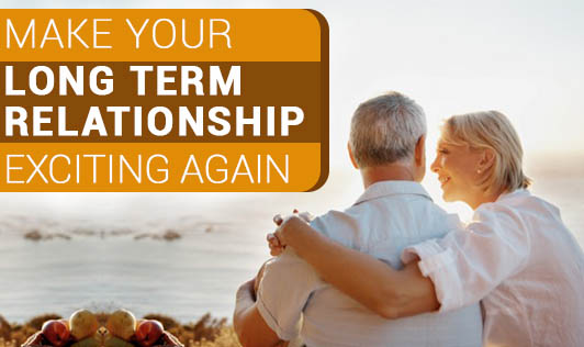 Make Your Long Term Relationship Exciting Again