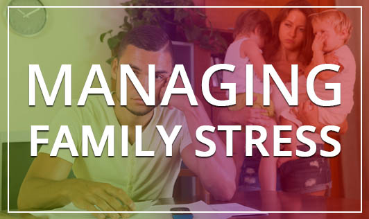 Managing Family Stress