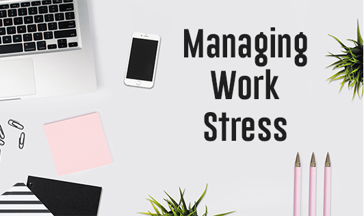 Managing Work Stress
