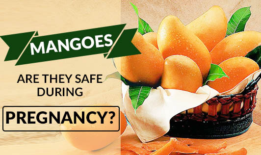 Mangoes: Are they safe during pregnancy?