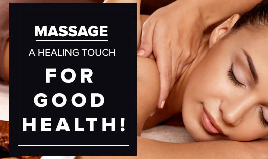 Massage- A healing touch for good health!